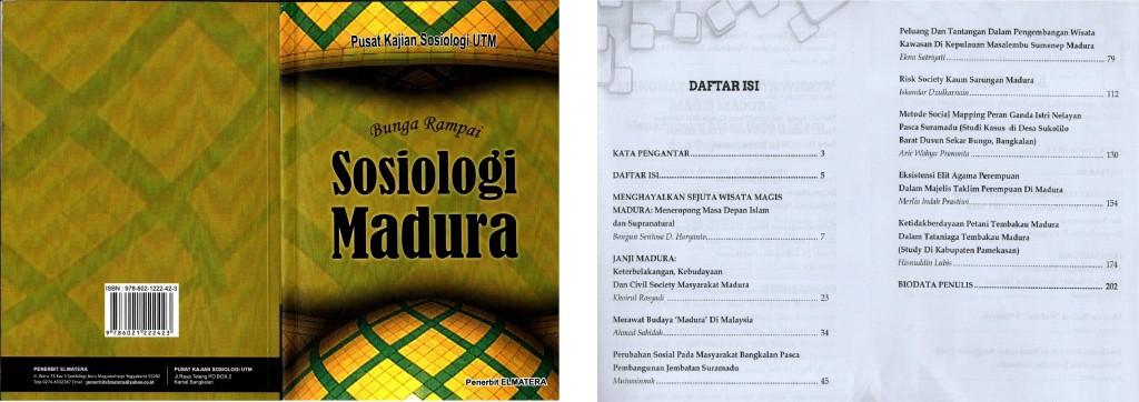 Kumpulan tulisan hasil penelitian Dosen Sosiologi FISIB Universitas Trunojoyo Madura tentang masyarakat Madura. Diterbitkan Oleh: Pusat Kajian Sosiologi UTM bekerjasama dengan Penerbit ELMATERA. Cetakan I : November 2015.