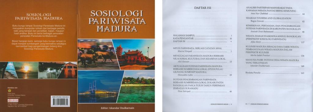 Buku ini berisi kumpulan hasil riset civitas akademika Sosiologi FISIB UTM terkait isu pengembangan sektor pariwisata di Pulau Madura. Diterbitkan oleh PUSKA SOSIO Universitas Trunojoyo Madura bekerjasama dengan Penerbit ELMATERA. Cetakan I : November, 2016