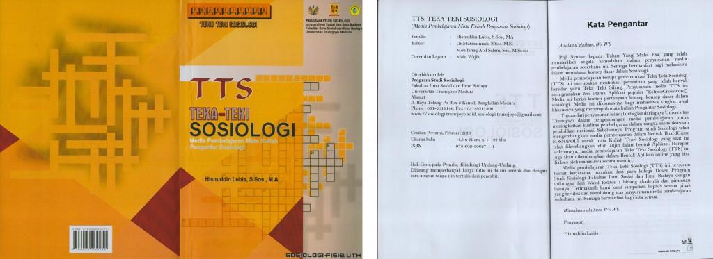 Buku ini berisi materi media pembelajaran berupa gae edukasi Teka Teki Sosiologi (TTS) untuk memahami dasar-dasar keilmuan Sosiologi. Ditulis oleh Hisnuddin Lubis, S.Sos., M.A dan diterbitkan oleh Program Studi Sosiologi Universitas Trunojoyo Madura (UTM). Cetakan I : Februari, 2019